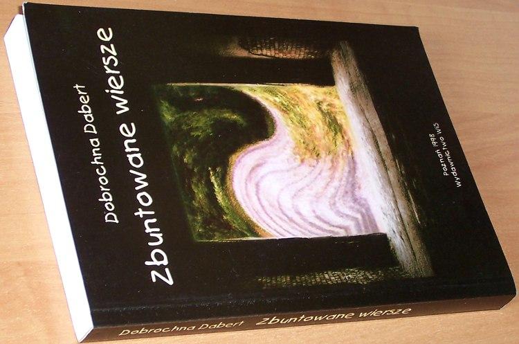 Dabert-Dobrochna-Zbuntowane-wiersze-O-jezyku-poezji-stanu-wojennego-Poznan-WiS-1998-poetry-stan-wojenny-martial-law