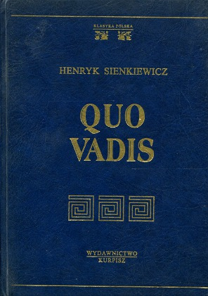 Sienkiewicz Quo vadis Klasyka Polska 8388276093 83-88276-09-3 9788388276095 978-83-88276-09-5 wba0587