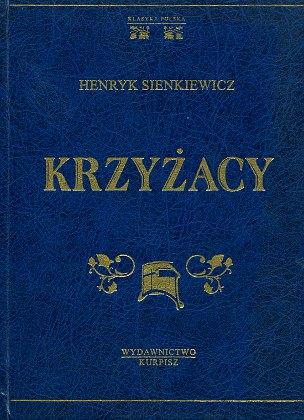 Sienkiewicz Krzyżacy Klasyka Polska 8388276190 83-88276-19-0 9788388276194 978-83-88276-19-4 wba0588
