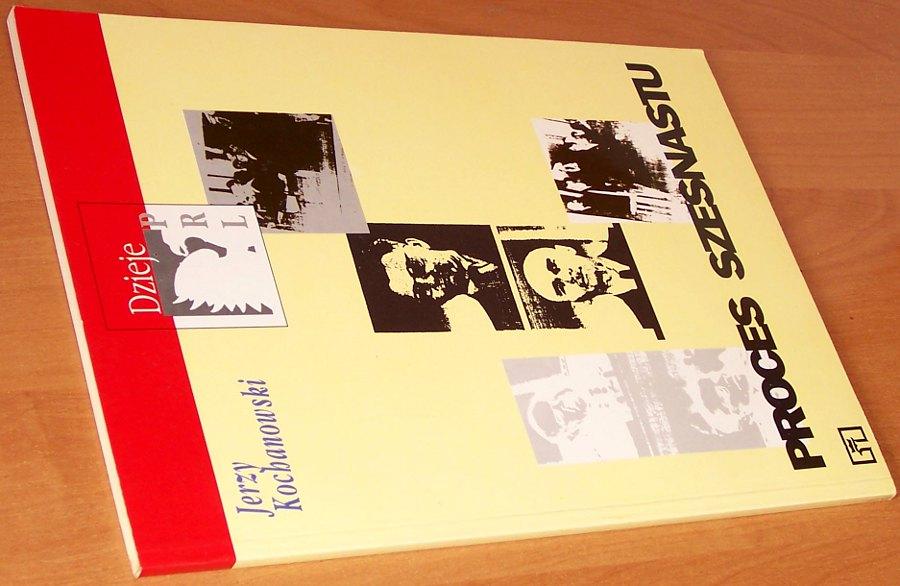 Kochanowski-Jerzy-Proces-szesnastu-Warszawa-Wydawnictwa-Szkolne-i-Pedagogiczne-1993-Dzieje-PRL