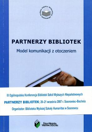Partnerzy bibliotek Model komunikacji z otoczeniem Biblioteki public relations wirtualne Marketing biblioteczny akademickie bibliotekarstwo 9788392561606 978-83-925616-0-6 9788389275585 978-83-89275-58-5 8392561600 83-925616-0-0 8389275589 83-89275-58-9 Baranowska Gągulska Iwankiewicz-Rak Łagodzińska Miszczak Pilitowska Przybysz Zieleniecka Sobiech Święcicka Wojciechowska Ganakowska Geryk Josińska Koszembar-Wiklik Malinowski Milczarsk Palma Wróbel Sadowski cyfrowe Fałów Jędralska Mazurek Parkoła Werla Śpiechowicz NUKAT Masadyński Jurczak Okularczyk wba0600