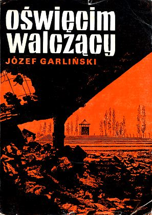 Oświęcim walczący Garliński Oswiecim walczacy Garlinski Auschwitz Concentration camp World War 1939-1945 Underground movements Poland Resistance Wojna światowa ruch oporu Polska obóz koncentracyjny Birkenau obozy hitlerowskie Konzentrationslager Widerstand Pologne Histoire camp de concentration resistance extermination Fighting Auschwitz 9780903705066 978-0-903705-06-6 0903705060 0-903705-06-0 wba0602