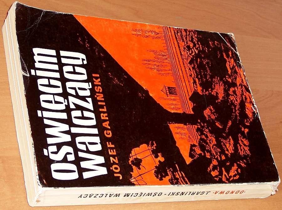Garlinski-Jozef-Oswiecim-walczacy-Londyn-Odnowa-1974-Fighting-Auschwitz-resistance-movement-in-the-concentration-camp