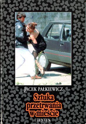 Pałkiewicz Palkiewicz Sztuka przetrwania w mieście Perlin Manuale di sopravvivenza urbana Miasto bezpieczeństwo podróż pożar klęska samoobrona pierwsza pomoc wypadek wypadki 8385477977 83-85477-97-7 9788385477976 978-83-85477-97-6 wba0603