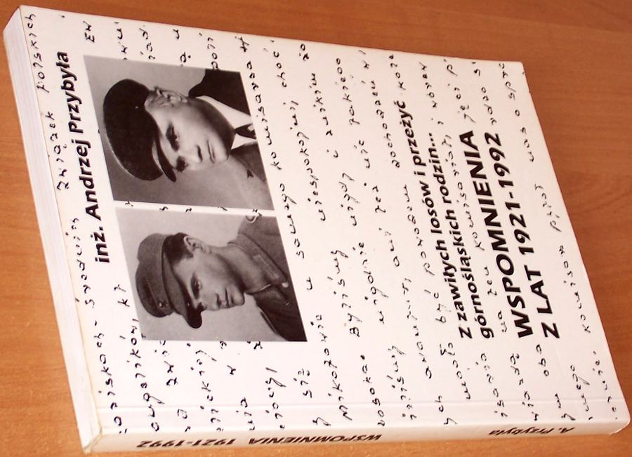 Przybyla-Andrzej-Z-zawilych-losow-i-przezyc-gornoslaskich-rodzin-Wspomnienia-z-lat-1921-1992-Katowice-Vox-Domini-2002
