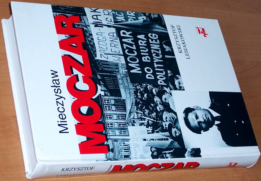Lesiakowski-Krzysztof-Mieczyslaw-Moczar-Mietek-Biografia-polityczna-Warszawa-Oficyna-Wydawnicza-Rytm-1998