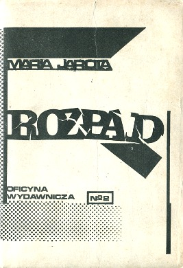 Jarota Smolka Rozpad Polish clandestine Samizdat publication publications independent 1976-1990 uncensored underground censored bibula drugi obieg second circulation niezalezne podziemne opposition opozycja PRL stan wojenny Martial Law Polska Poland polski solidarnosc solidarnosciowy Press samizdat wba0623