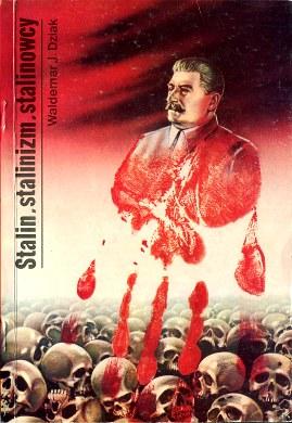 Dziak Stalin stalinizm stalinowcy Rosja Russian Russia ZSRR USSR Soviet Union Stalin Stalinizm Komunizm Communism Totalitaryzm Totalitarianism biografia Związek Radziecki historia History 8370200753 83-7020-075-3 9788370200756 978-83-7020-075-6 wba0624