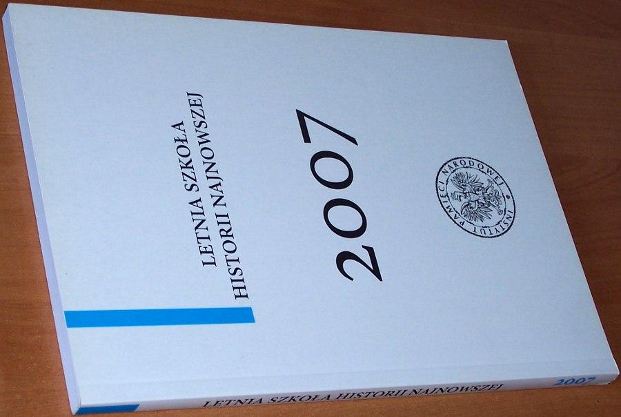 Letnia-Szkola-Historii-Najnowszej-2007-Tom-I-Referaty-Warszawa-IPN-2008