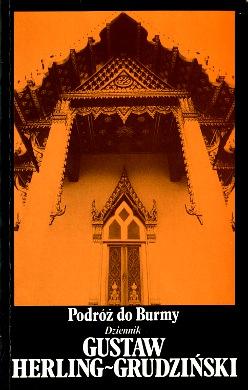 Herling-Grudziński Herling Grudziński Grudzinski Podróż do Burmy Dziennik Podroz Birma wba0643