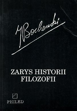 Bochenski Bocheński Zarys historii filozofii filozofia philosophy philosophie 8386238070 83-86238-07-0 9788386238071 978-83-86238-07-1 wba0645
