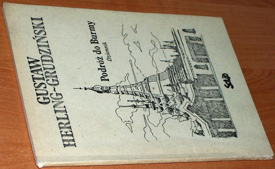 Herling-Grudzinski-Gustaw-Podroz-do-Burmy-Dziennik-Warszawa-Solid-Studencka-Oficyna-Literatow-i-Dysydentow-1985