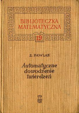 Pawlak Automatyczne dowodzenie twierdzeń Automatic theorem proving matematyka twierdzenie dowód wba0657