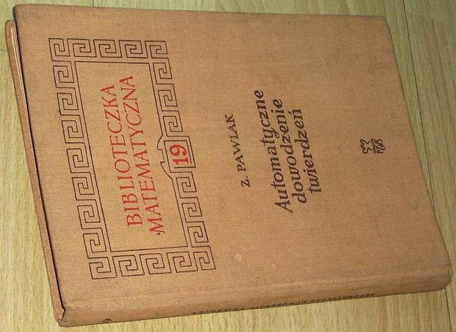 Pawlak-Zdzislaw-Automatyczne-dowodzenie-twierdzen-Warszawa-PSWZ-Panstwowe-Zaklady-Wydawnictw-Szkolnych-1965-matematyka