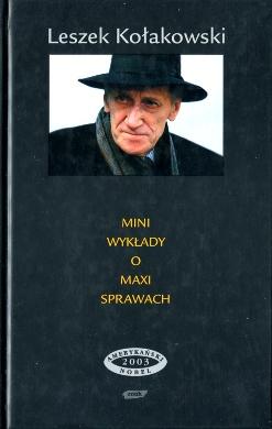 Kołakowski Kolakowski Mini wykłady o maxi sprawach Trzy serie Filozofia philosophy 8324003789 83-240-0378-9 9788324003785 978-83-240-0378-5 wba0658