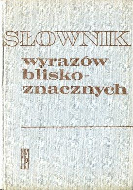 Słownik wyrazów bliskoznacznych Slownik wyrazow Skorupka Polish language synonim synonimy synonym Dictionary wba0659