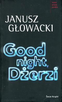 Głowacki Glowacki Good night Dżerzi Dzerzi Kosinski Kosiński 9788324721351 978-83-247-2135-1 8324721355 83-247-2135-5 wba0660