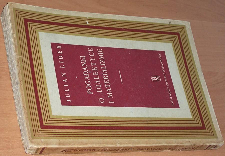 Lider-Julian-Pogadanki-o-dialektyce-i-materializmie-Wyd-4-PIW-Panstwowy-Instytut-Wydawniczy-1949