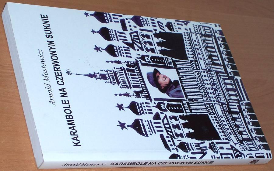 Mostowicz-Arnold-Karambole-na-czerwonym-suknie-Warszawa-Towarzystwo-Wydawnicze-i-Literackie-2001