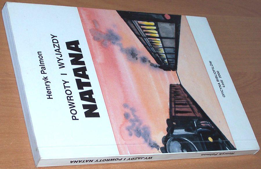 Palmon-Henryk-Wyjazdy-i-powroty-Natana-Lodz-Oficyna-Bibliofilow-2000-Powroty-i-wyjazdy-Natana