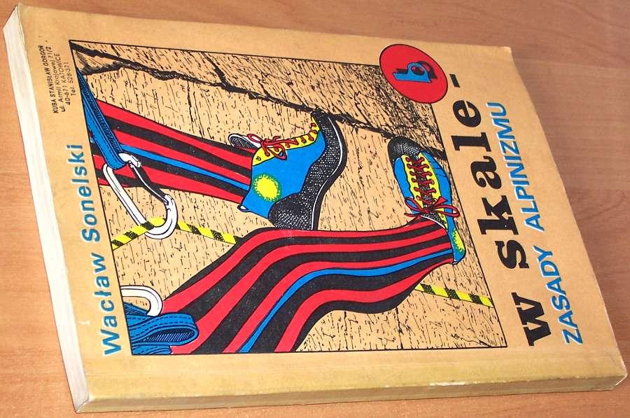 Sonelski-Waclaw-W-skale-Zasady-alpinizmu-Czeladz-Alma-Press-1990-rys-Koperkiewicz-Sas-Nowosielski