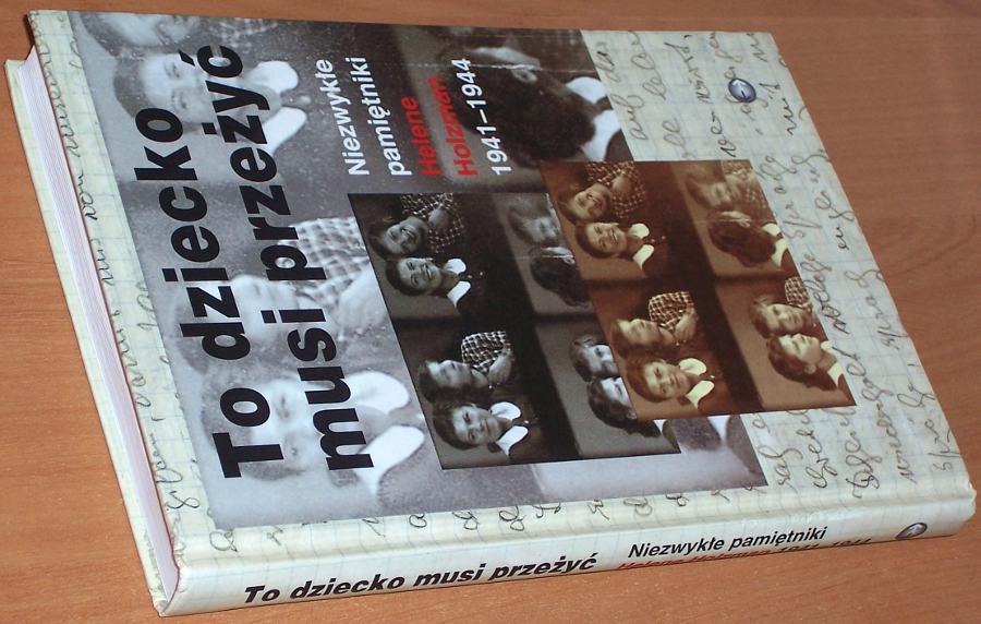 To-dziecko-musi-przezyc-Niezwykle-pamietniki-Helene-Holzman-1941-1944-Warszawa-Fakty-Bertelsmann-Media-2002-Holocaust