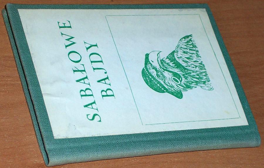 Staich-Tadeusz-wybral-Sabalowe-bajdy-Nowy-Sacz-Sadecka-Oficyna-Wydawnicza-Zwiazku-Podhalan-1986-Sabala-Tatry-Podhale