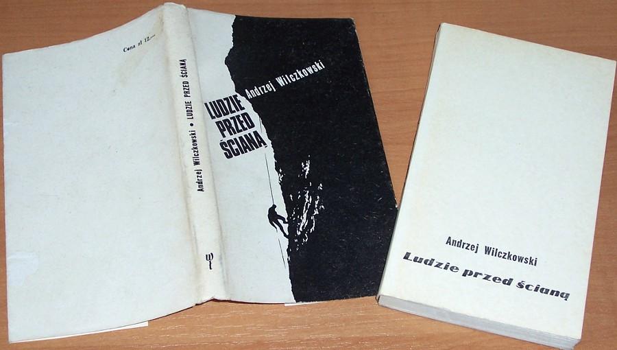 Wilczkowski-Andrzej-Ludzie-przed-sciana-Lodz-Wydawnictwo-Lodzkie-1972-Gory-Mountains-Tatry-Taternictwo-Wspinaczka