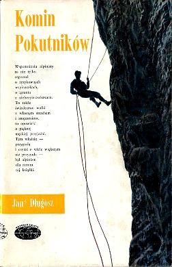 Długosz Dlugosz Jan Komin pokutników pokutnikow Gory Mountains Tatry Alpy Alps Alpinizm Alpinism Wspinacz Climber Mountaineer Alpinist Taternictwo Wspinaczka Mountaineering Climbing wba0724