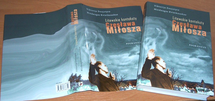 Daujotyte-Viktorija-Kvietkauskas-Mindaugas-Litewskie-konteksty-Czeslawa-Milosza-Monografia-Sejny-Pogranicze-2014