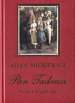 Mickiewicz Pan Tadeusz czyli Ostatni zajazd na Litwie The Last foray in Lithuania Translation MacKenzie Andriolli English Polish polski angielski 9788375650891 978-83-7565-089-1 wba0726