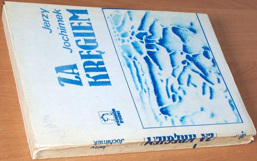 Jochimek-Jerzy-Za-kregiem-Warszawa-Wydawnictwo-Przedswit-1987