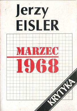 Eisler Marzec 1968 Geneza przebieg konsekwencje 8301103744 83-01-10374-4 9788301103743 978-83-01-10374-3 polityka Komandosi Milenium 1967 Dziady Studenci antysemityzm emigracja wba0734