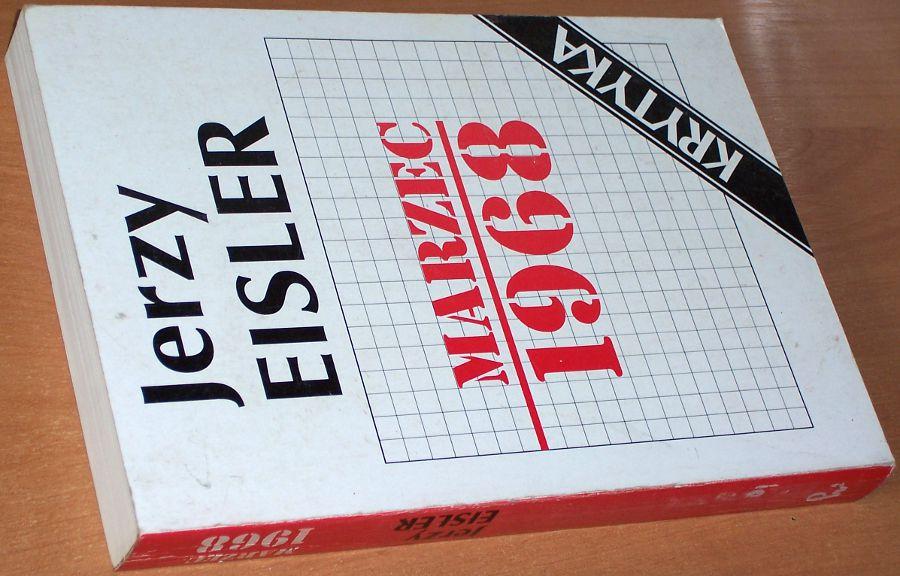 Eisler-Jerzy-Marzec-1968-Geneza-przebieg-konsekwencje-PWN-1991-Krytyka-wydarzenia-marcowe-studenci-antysemityzm