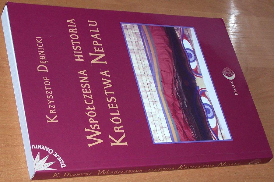 Debnicki-Krzysztof-Wspolczesna-historia-Krolestwa-Nepalu-Warszawa-Wydawnictwo-Akademickie-Dialog-2005-Nepal-Himalaje