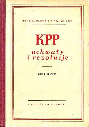 KPP Uchwały i rezolucje Zjazd 1918 1923 Daniszewski Kalicka Zachariasz Komunistyczna Partia Robotnicza Polski komunizm wba0739
