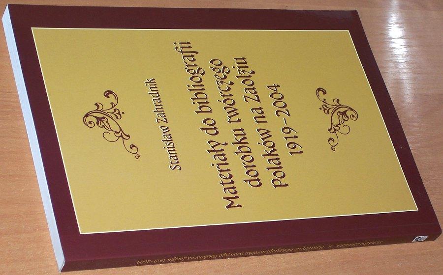 Zahradnik-Stanislaw-Materialy-do-bibliografii-dorobku-tworczego-Polakow-na-Zaolziu-1919-2004-Opole-Uniwersytet-2007
