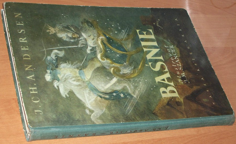 Andersen-Jan-Hans-Chrystian-Basnie-Wyd-IV-Warszawa-Nasza-Ksiegarnia-1957-Jan-Marcin-Szancer-Beylin-Milska-Fairy-tales