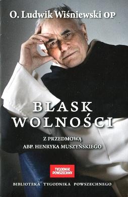 Wiśniewski Wisniewski Blask wolności wolnosci 978-83-936330-4-3 9788393633043 Sumienie katolicyzm Wolnosc liberty Muszyński wba0754