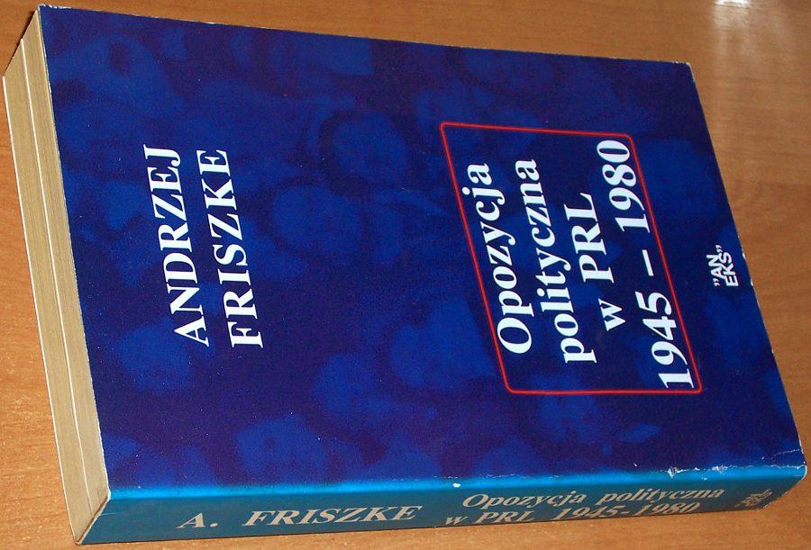 Friszke-Andrzej-Opozycja-polityczna-w-PRL-1945-1980-Londyn-Aneks-1994-marzec-1968-czerwiec-1976-sierpien-1980