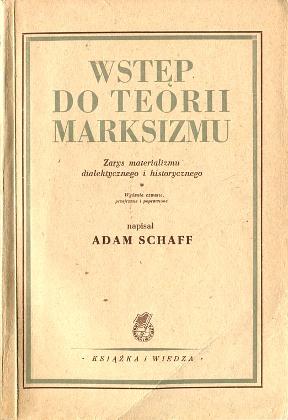 Schaff Wstęp do teorii marksizmu Zarys materializmu dialektycznego i historycznego Dialectical materialism Historical Marksizm materializm dialektyczny historyczny Marxismus Marxism Marxisme wba0760