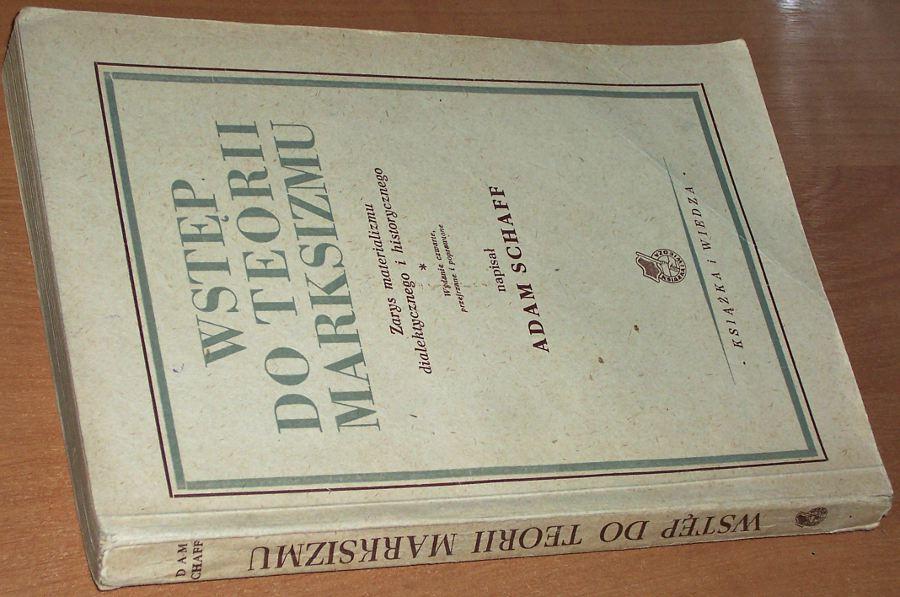 Schaff-Adam-Wstep-do-teorii-marksizmu-Zarys-materializmu-dialektycznego-i-historycznego-wyd-IV-Ksiazka-i-Wiedza-1949
