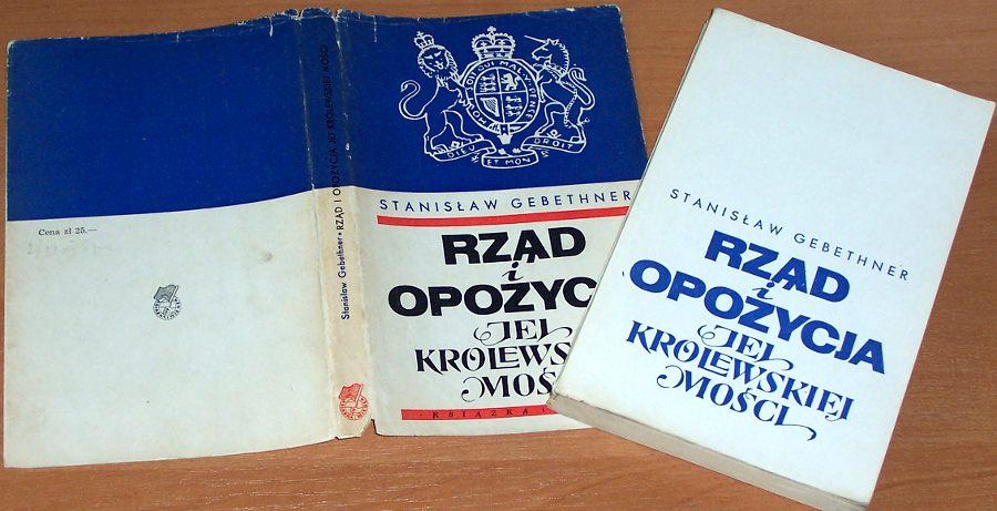 Gebethner-Stanislaw-Rzad-i-opozycja-JKM-w-systemie-politycznym-Wielkiej-Brytanii-Warszawa-Ksiazka-i-Wiedza-1967
