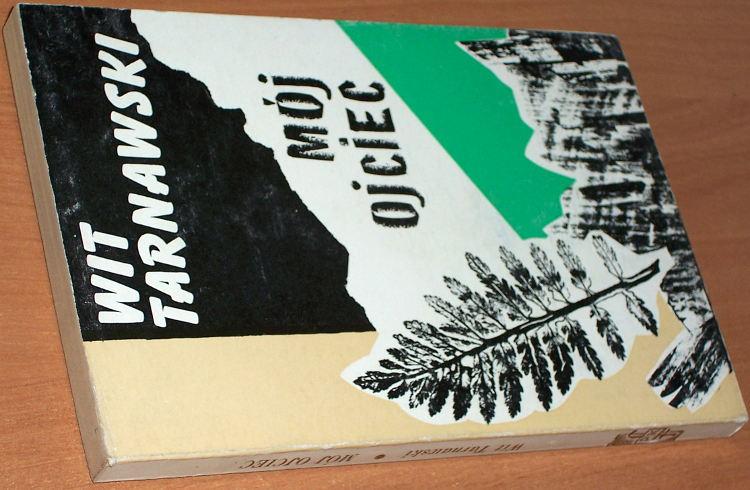 Tarnawski-Wit-Moj-ojciec-Londyn-PFK-Polska-Fundacja-Kulturalna-1966-Apolinary-Kosow-biografia