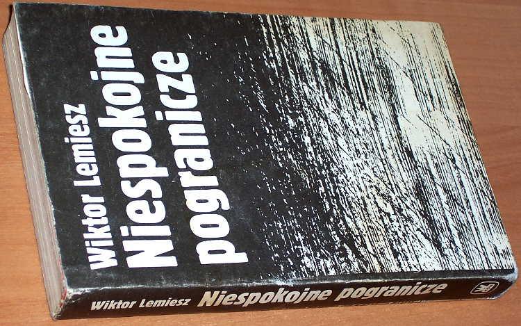 Lemiesz-Wiktor-Niespokojne-pogranicze-Warszawa-MON-Wydawnictwo-Ministerstwa-Obrony-Narodowej-1989-Ziemia-Lubuska